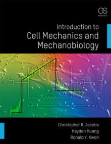Introduction to Cell Mechanics and Mechanobiology, Paperback Book