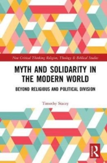 Myth and Solidarity in the Modern World : Beyond Religious and Political Division, Hardback Book