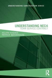 Understanding NEC4 : Term Service Contract, Paperback / softback Book