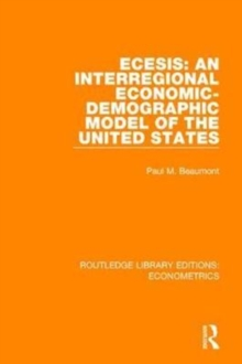 ECESIS: An Interregional Economic-Demographic Model of the United States, Hardback Book