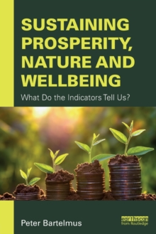 Sustaining Prosperity, Nature and Wellbeing : What do the Indicators Tell Us?, Paperback Book