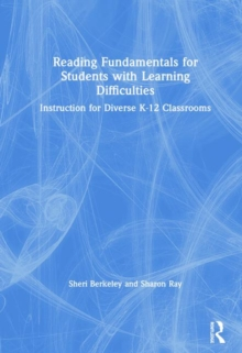 Reading Fundamentals for Students with Learning Difficulties : Instruction for Diverse K-12 Classrooms, Hardback Book