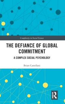 The Defiance of Global Commitment : A Complex Social Psychology, Hardback Book