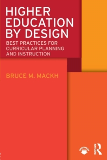 Higher Education by Design : Best Practices for Curricular Planning and Instruction, Paperback Book