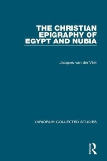 The Christian Epigraphy of Egypt and Nubia, Hardback Book