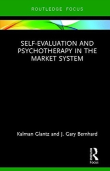 Self-Evaluation And Psychotherapy In The Market System, Hardback Book