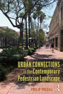 Urban Connections in the Contemporary Pedestrian Landscape, Paperback / softback Book