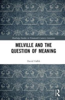 Melville and the Question of Meaning, Hardback Book