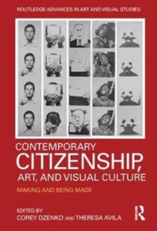 Contemporary Citizenship, Art, and Visual Culture : Making and Being Made, Hardback Book