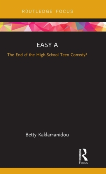 Easy A : The End of the High-School Teen Comedy?, Hardback Book