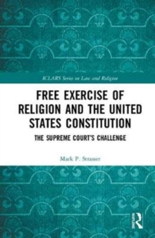 Free Exercise of Religion and the United States Constitution : The Supreme Court's Challenge, Hardback Book