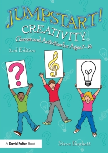 Jumpstart! Creativity : Games and Activities for Ages 7-14, Paperback / softback Book