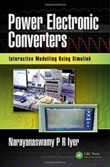 Power Electronic Converters : Interactive Modelling Using Simulink, Hardback Book