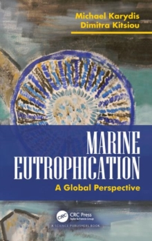 Marine Eutrophication: : A Global Perspective, Hardback Book