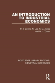 An Introduction to Industrial Economics, Hardback Book