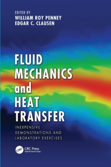 Fluid Mechanics and Heat Transfer : Inexpensive Demonstrations and Laboratory Exercises, Paperback Book