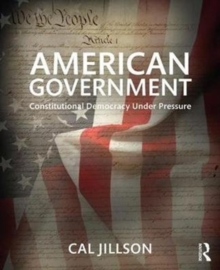 American Government : Constitutional Democracy Under Pressure, Paperback Book