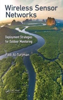 Wireless Sensor Networks : Deployment Strategies for Outdoor Monitoring, Hardback Book
