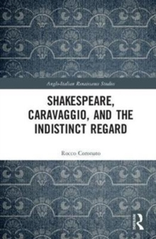 Shakespeare, Caravaggio, and the Indistinct Regard, Hardback Book