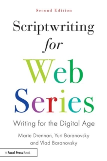 Scriptwriting for Web Series : Writing for the Digital Age, Paperback Book