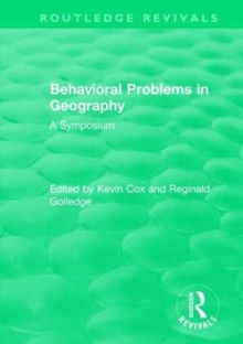 : Behavioral Problems in Geography (1969) : A Symposium, Paperback / softback Book