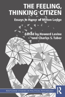 The Feeling, Thinking Citizen : Essays in Honor of Milton Lodge, Paperback Book