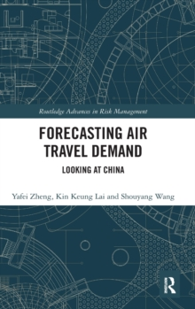 Forecasting Air Travel Demand : Looking at China, Hardback Book
