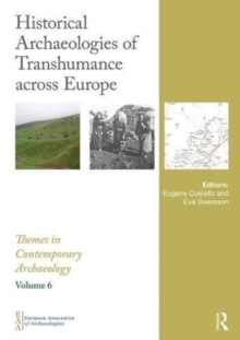 Historical Archaeologies of Transhumance across Europe, Hardback Book