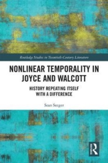 Nonlinear Temporality in Joyce and Walcott : History Repeating Itself with a Difference, Hardback Book
