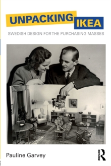 Unpacking IKEA : Swedish Design for the Purchasing Masses, Paperback Book