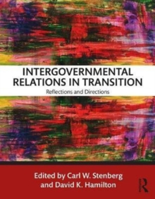 Intergovernmental Relations in Transition : Reflections and Directions, Paperback Book
