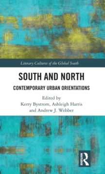 South and North : Contemporary Urban Orientations, Hardback Book