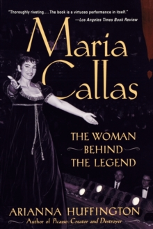 Maria Callas : The Woman behind the Legend, Paperback / softback Book