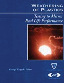 Weathering of Plastics : testing to mirror real life performance, PDF eBook