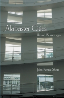 Alabaster Cities : Urban U.S. since 1950, PDF eBook