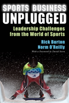 Sports Business Unplugged : Leadership Challenges from the World of Sports, EPUB eBook