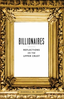 Billionaires : Reflections on the Upper Crust, Paperback / softback Book