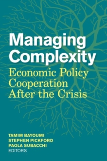 Managing Complexity : Economic Policy Cooperation After the Crisis, Paperback Book