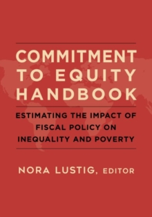 Commitment to Equity Handbook : Estimating the Impact of Fiscal Policy on Inequality and Poverty, Paperback Book