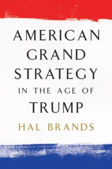 American Grand Strategy in the Age of Trump, Paperback / softback Book