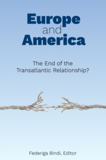 Europe and America : The End of the Transatlantic Relationship?, Paperback / softback Book