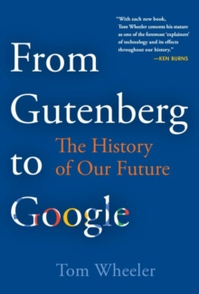 From Gutenberg to Google : The History of Our Future, Hardback Book