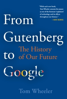 From Gutenberg to Google : The History of Our Future, EPUB eBook