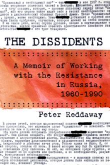 The Dissidents : A Memoir of Working with the Resistance in Russia, 1960-1990, EPUB eBook