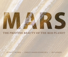 Mars : The Pristine Beauty of the Red Planet, Hardback Book
