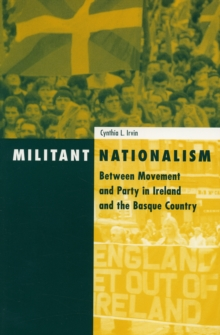 Militant Nationalism : Between Movement and Party in Ireland and the Basque Country, Paperback Book