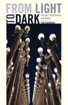 From Light to Dark : Daylight, Illumination, and Gloom, Paperback / softback Book