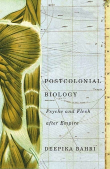 Postcolonial Biology : Psyche and Flesh after Empire, Paperback / softback Book