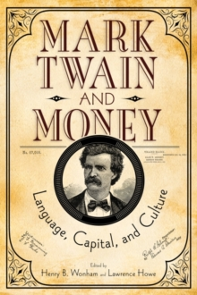 Mark Twain and Money : Language, Capital, and Culture, Hardback Book