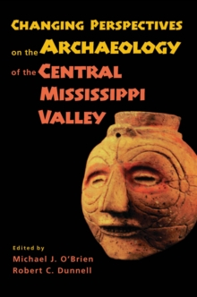 Changing Perspectives on the Archaeology of the Central Mississippi Valley, EPUB eBook